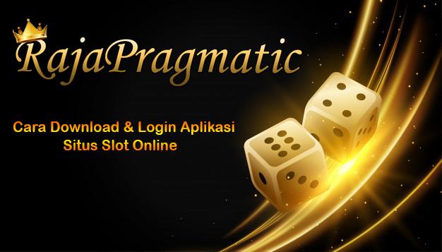 Cara Download Dan Login Aplikasi Situs Slot Online