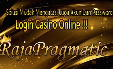 Solusi Mudah Mengatasi Lupa Akun Dan Password Login Casino Online!!!