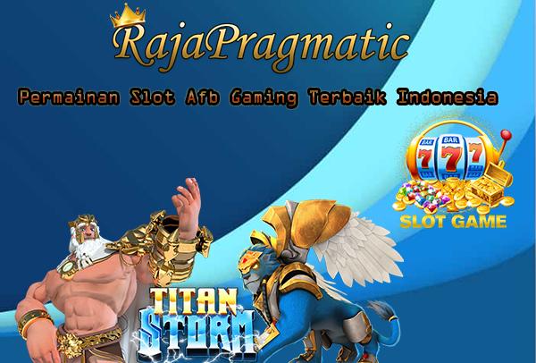 Permainan Slot Afb Gaming Terbaik Indonesia